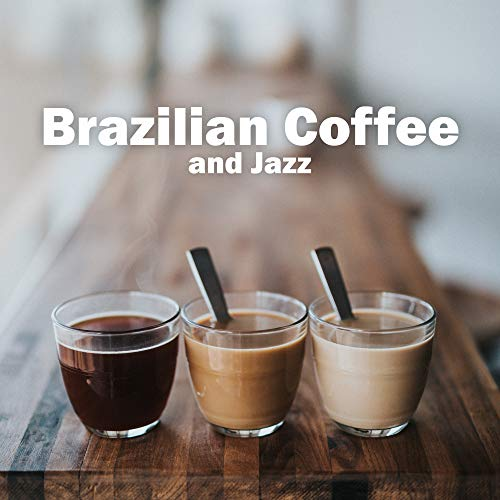 Brazilian Coffee and Jazz