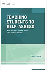 Teaching Students to Self-Assess: How do I help students reflect and grow as learners? (ASCD Arias) Paperback