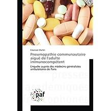 Pneumopathie communautaire aiguë de l'adulte immunocompétent: Enquête auprès des médecins généralistes ambulatoires de Paris