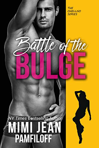BATTLE OF THE BULGE (The OHellNO Series Book 4) (Things To Say To Make A Girl Wet)