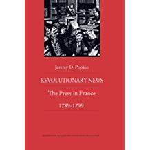 Revolutionary News: The Press in France, 1789–1799
