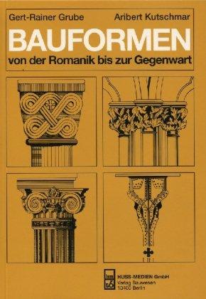 Bauformen von der Romanik bis zur Gegenwart: Ein Bildhandbuch