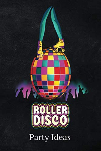Roller Disco Party Ideas: Blank Lined 6X9 Journal Paper For Diary Composition]()