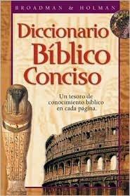 Diccionario Biblico Conciso Holman Publisher: B&H Publishing Group
