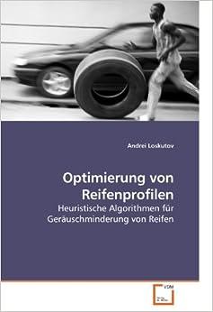 Optimierung von Reifenprofilen: Heuristische Algorithmen für Geräuschminderung von Reifen
