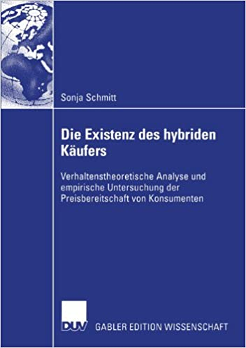 Die Existenz des hybriden Käufers: Verhaltenstheoretische Analyse und empirische Untersuchung der Preisbereitschaft von Konsumenten