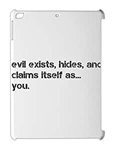 evil exists, hides, and claims itself as... you. iPad air plastic case