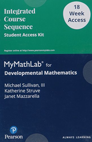 Developmental Mathematics: : Prealgebra, Elementary Algebra, and Intermediate Algebra - 18 Week Access Card