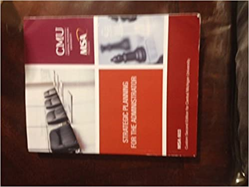 Book Strategic Planning for the Administrator (2015): Custom Second Edition for Central Michigan University MSA 603