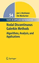 Nodal Discontinuous Galerkin Methods: Algorithms, Analysis, and Applications (Texts in Applied Mathematics)