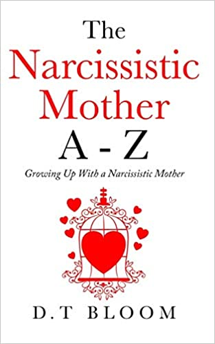Buy The Narcissistic Mother a - Z: Growing Up with a