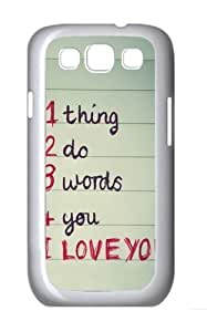 1 thing 2 do 3 words 4 you Custom Hard Back Case Samsung Galaxy S3 SIII I9300 Case Cover - Polycarbonate - White