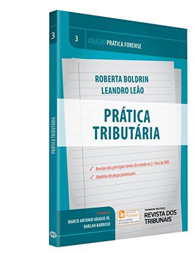 Prática Tributária. Prática Forense - Volume 3