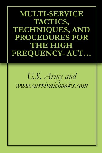 MULTI-SERVICE TACTICS, TECHNIQUES, AND PROCEDURES FOR THE HIGH FREQUENCY- AUTOMATIC LINK ESTABLISHMENT (HF-ALE) (Hf Radio Frequencies)