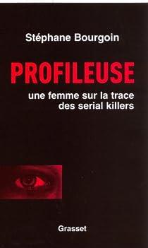 Profileuse : Une femme sur la trace des serial killers par Bourgoin
