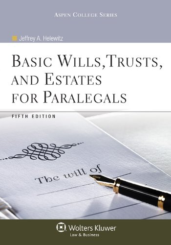 Basic Wills Trusts & Estates for Paralegals, 5th Edition (Aspen College)