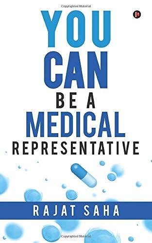 YOU CAN Be a Medical Representative