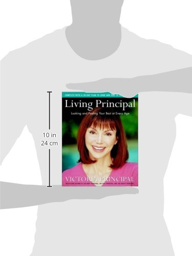 Living Principal Looking And Feeling Your Best At Every Age Amazon