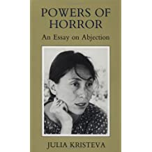 Powers of Horror: An Essay on Abjection
