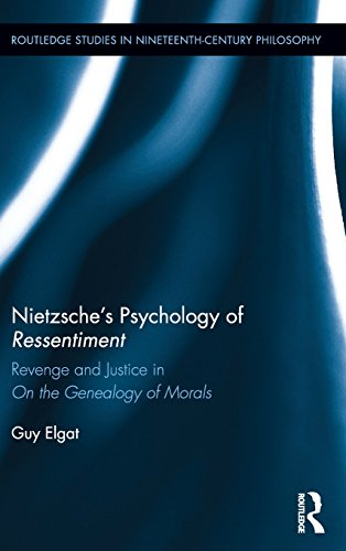Nietzsche's Psychology of Ressentiment: Revenge and Justice in
