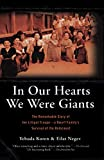 Download In Our Hearts We Were Giants: The Remarkable Story of the Lilliput Troupe: A Dwarf Family's Survival of the Holocaust in PDF ePUB Free Online