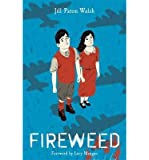 [(Fireweed)] [ By (author) Jill Paton Walsh ] [August, 2013]