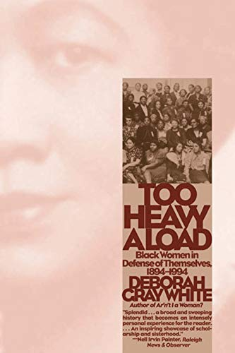 Too Heavy a Load: Black Women in Defense of Themselves, 1894-1994