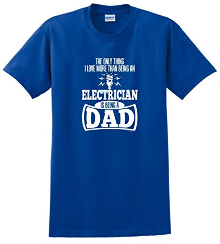 Only Thing Love More Being an Electrician is a Dad T-Shirt Medium Royal Medium Volt Fuse