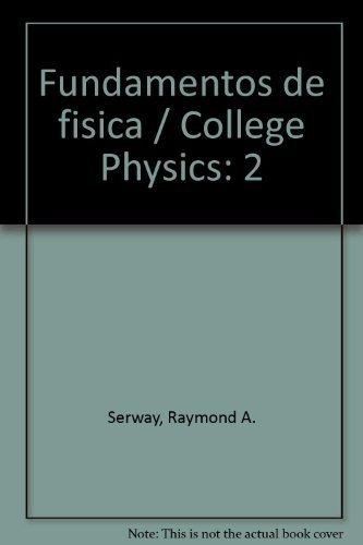 Descargar Libro Fundamentos De Fisica / College Physics: 2 Raymond A. Serway