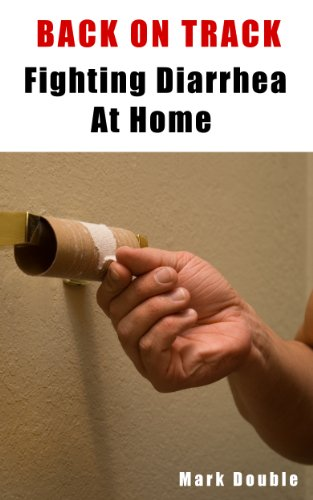 Amazon Com Back On Track Fighting Diarrhea At Home How To