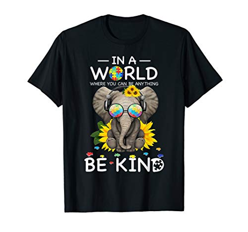 (In A World Where You Can Be Anything Be Kind)