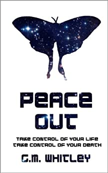 Peace Out (The Futures Trilogy Book 1) by [Whitley, G.M.]