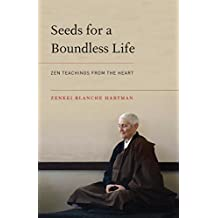 Seeds for a Boundless Life: Zen Teachings from the Heart