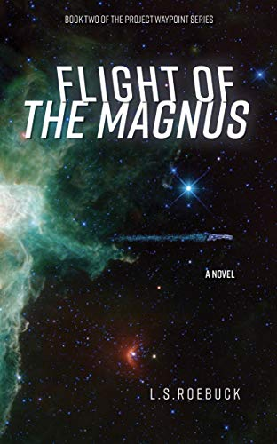 Flight of the Magnus (Project Waypoint Series Book 2)