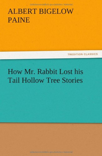 Download How Mr. Rabbit Lost his Tail Hollow Tree Stories pdf epub