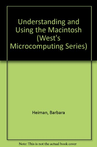 Understanding and Using the Macintosh, System 7 (West's Microcomputing Series)