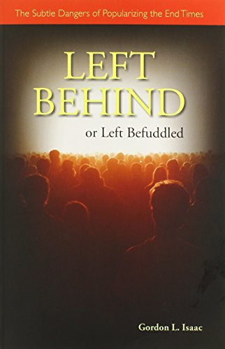 Left Behind or Left Befuddled: The Subtle Dangers of Popularizing the End Times