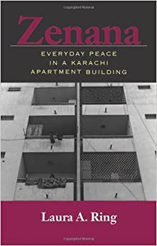 Book Zenana: Everyday Peace in a Karachi Apartment Building by Laura A Ring (2006-10-19)