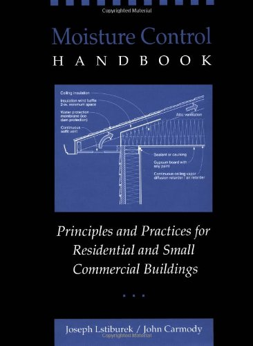 Moisture Control Handbook: Principles and Practices for Residential and Small Commercial Buildings (Specialists Moisture)