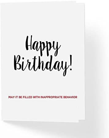 Amazon Com Sarcastic Humor Happy Birthday Card May It Be Filled With Innapropriate Behavior 5 X7 Blank Inside With Envelope Humorous Best Friends Funny Unisex Bday Card Pack Of 1 Office Products