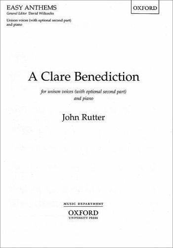 (A Clare Benediction: Unison/Two-part Vocal Score (Oxford easy anthems))