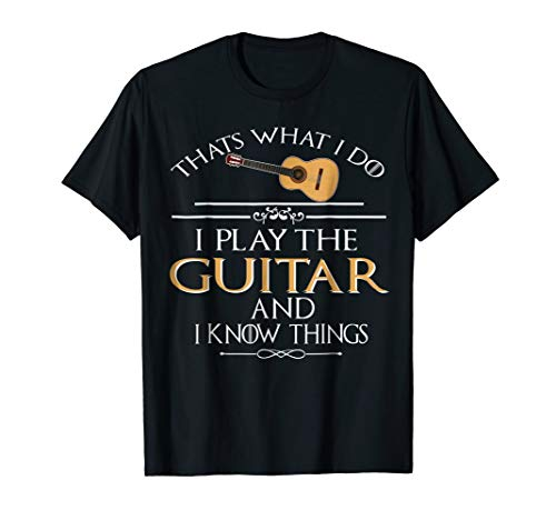 Thats what I do I play the Guitar and I know things ()