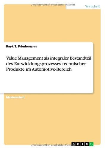 Value Management als integraler Bestandteil des Entwicklungsprozesses technischer Produkte im Automotive-Bereich