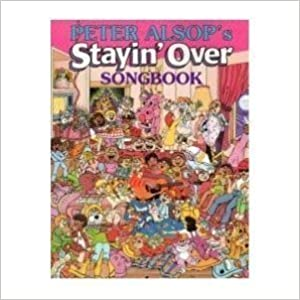Book Peter Alsop's Stayin' over Songbook for Kids, Parents & Teachers