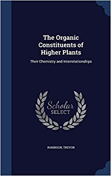 Book The Organic Constituents of Higher Plants: Their Chemistry and Interrelationships