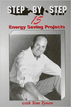 Step-By-Step: Fifteen Energy Saving Projects by Tom Tynan (1996-01-02)