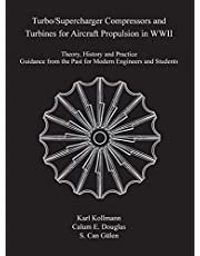 Turbo/Supercharger Compressors and Turbines for Aircraft Propulsion in WWII: Theory, History and Practice--Guidance from the Past for Modern Engineers and Students