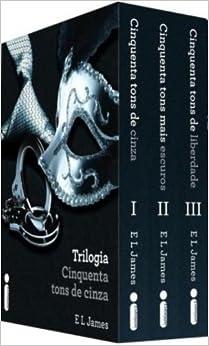 Book Box Trilogia Cinquenta Tons de Cinza + Cinquenta Tons Mais Escuros + Cinquenta Tons de Liberdade (Em Portugues do Brasil)