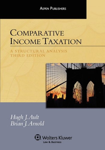 Comparative Income Taxation: A Structural Analysis por Hugh J. Ault,Brian J. Arnold,Guy Gest,Peter Harris,Peter Melz