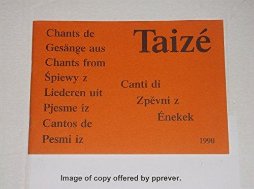 Chants de (Gesange aus, Chants from, Spiewy z, Liederen uit, Pjesme Is, Cantos de, Pesmi iz, Canti di, (Taize Sheet Music)